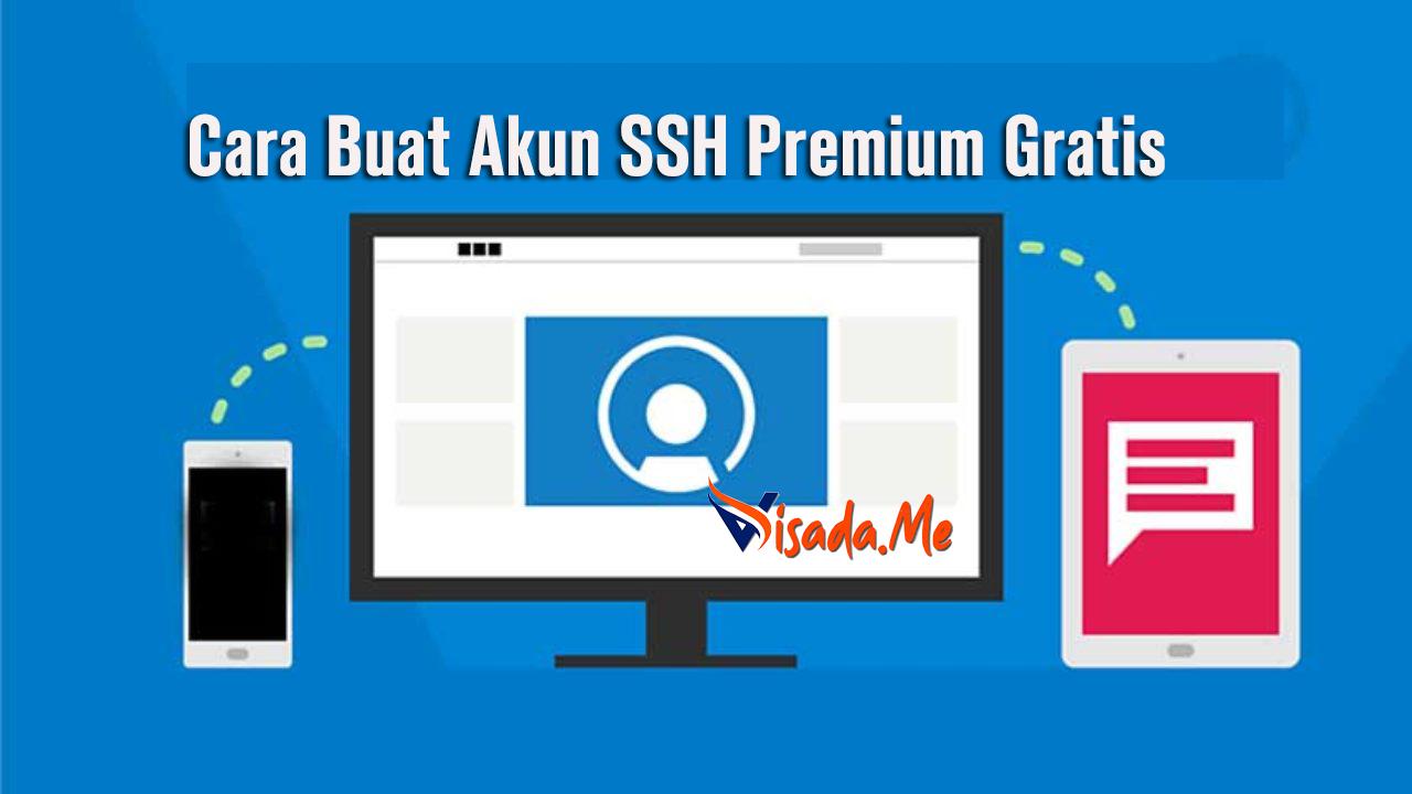 Cara Membuat Akun Ssh Premium Full Speed Gratis Selamanya Visada Me